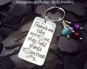 Hand Stamped 'Friends are like Buttons' Aluminium Keyring, Friends Gift, Buttons, Best Friends, Stamped Keychain,Stamped Metal Jewellery.