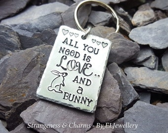 Hand Stamped 'All You Need is Love and a Bunny' Aluminium Keyring, Metal Jewellery, Rabbit Lovers, Bunny, Animal Lovers, Unique Design.