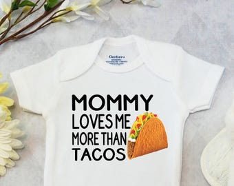 15c38fb1f Taco Onesies® Brand or Carter's® Bodysuit Funny Baby Clothes Food Baby  Shirt Baby Shower Gift Newborn Toddler Boy Girl Mommy Loves Me More