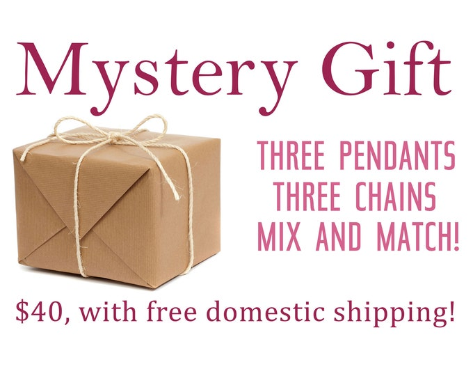 MYSTERY GIFT: Three pendants + three chains, mix & match gifts!