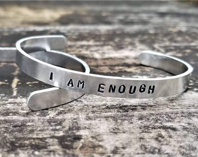 I AM ENOUGH: Hand Stamped Metal Cuff Bracelet, Aluminum