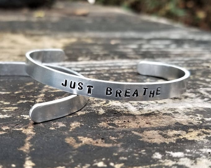 JUST BREATHE: Hand Stamped Metal Cuff Bracelet, Aluminum