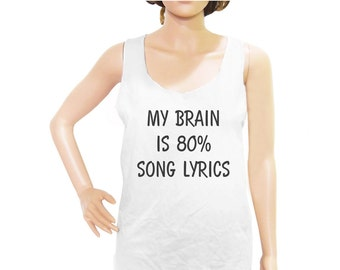 My Brain Is 80% Song Lyrics tank top music tank summer tank top hipster tee cool top graphic tank women tank top men tank top size M L