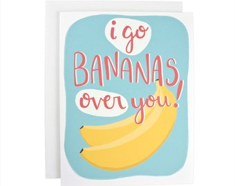 I Go Bananas Over You greeting card, love, illustration, valentines day, anniversary, bananas for you, crazy for you