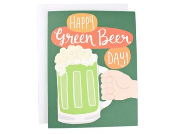 Happy Green Beer Day From greeting card, illustration, typography, funny card, St Patrick, St Patrick's Day