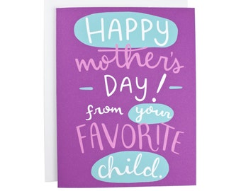 Happy Mothers Day From Your Favorite Child greeting card, illustration, typography, funny card
