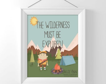 The Wilderness Must Be Explored,up movie inspired, art print, illustration, typography, camping