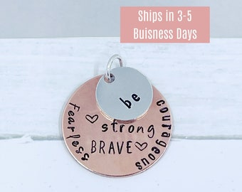 Be Strong Be Brave Be Fearless Be Courageous Pendant - Mantra Pendant- Hand stamped Pendant - Be Brave Pendant