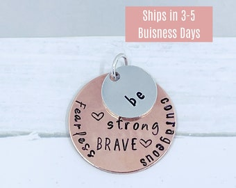 Be Strong Be Brave Be Fearless Be Courageous Necklace - Mantra Necklace- Hand stamped Necklace - Be Brave Necklace