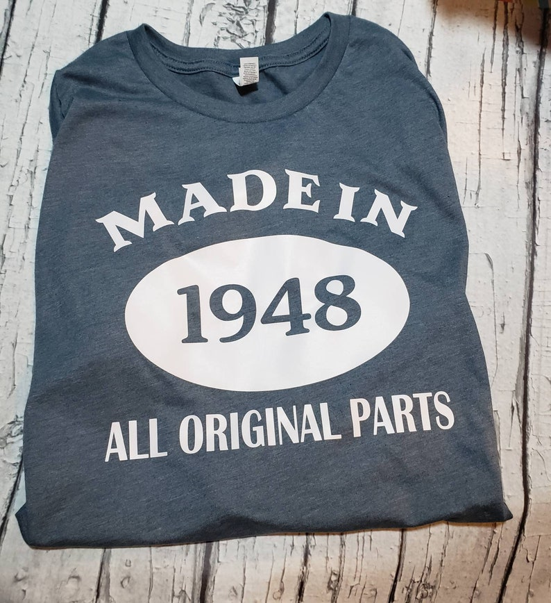 Birthday Shirt Year of Birth Funny Shirt Born in All Original Parts 70 Years Old 60 Years Old Over The Hill