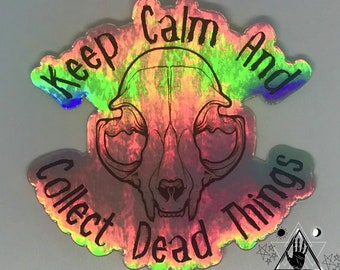 Keep Calm & Collect Dead Things Holographic Sticker   Goth   Gothic   Pagan   Witchcraft   Vulture Culture   Wiccan   Taxidermy   Spooky