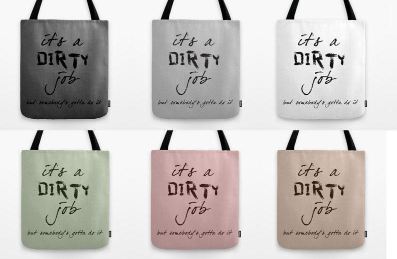 It/'s a dirty job tote bag quote canvas bag shopping bag shoulder bag funny quote for daily use color bag typographic gift idea books bag