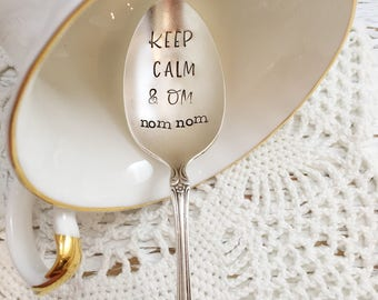 Keep Calm & Om Nom Nom Spoon