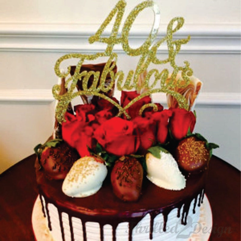 6 Inch 40 And Fabulous Cake Topper Birthday Milestone 40th