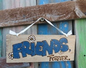 Friends, Forever sign - wood burnt letters, white ribbon, hand painted with daisies - fun one of a kind gift - ready to ship!