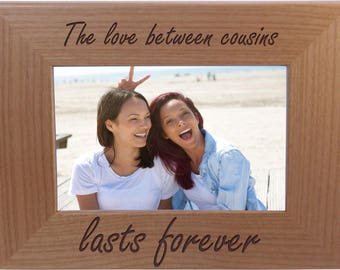 The love between cousins lasts forever - 4x6 Inch Wood Picture Frame - Great Gift for cousins