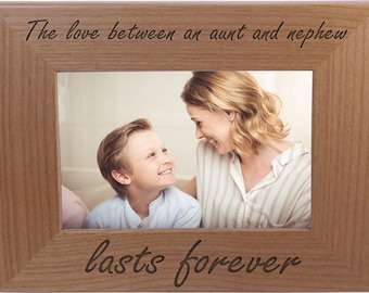 The Love Between an Aunt and Nephew lasts forever - 4x6 Inch Wood Picture Frame - Great Gift for Mothers's Day, Birthday or Christmas Gift