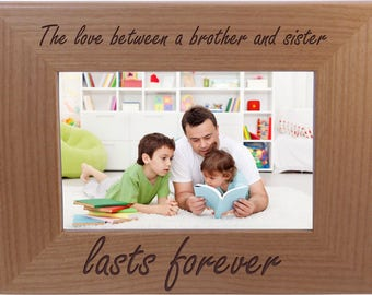 The love between brother and sister lasts forever - 4x6 Inch Wood Picture Frame - Great Gift for Mothers's Day, Birthday or Christmas Gift