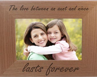 The Love Between an Aunt and Niece lasts forever - 4x6 Inch Wood Picture Frame - Great Gift for Mothers's Day, Birthday or Christmas Gift