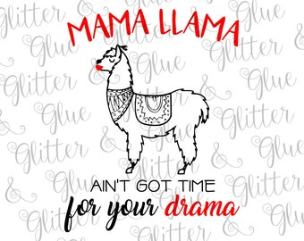 Mama Llama Ain't Got Time For Your Drama SVG