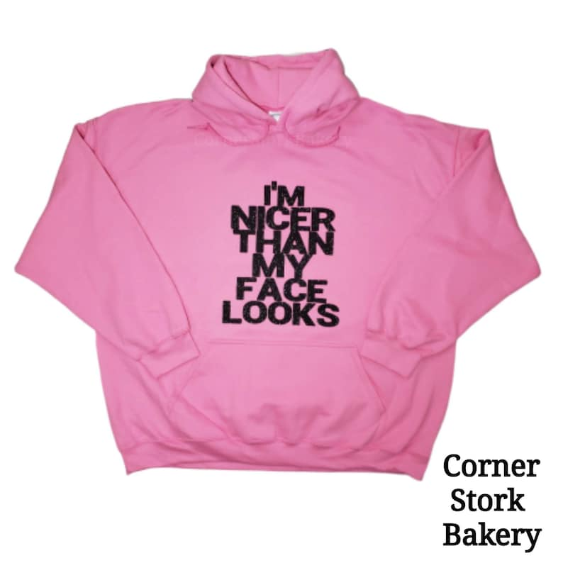 I'm Nicer Than My Face Looks Hoodie Woman's Hoodie image 0