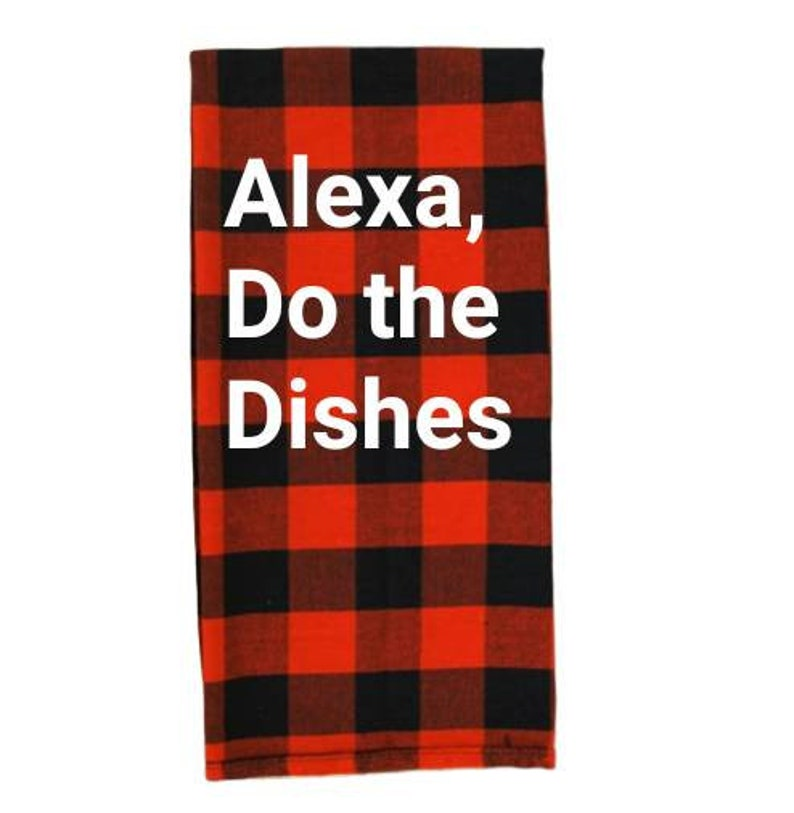 Alexa Do the Dishes Kitchen Tea Towel image 0
