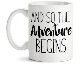 And So The Adventure Begins 12oz Latte Mug Cup Holiday Travelling