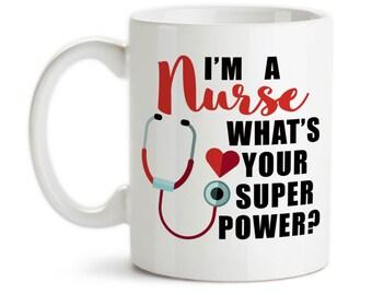 Coffee Mug, I'm A Nurse What's Your Super Power, RN, Nursing, Nurse Gift,  Nurse Hero, Gift Idea