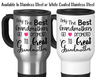 Travel Mug, Only The Best Grandmothers Get Promoted To Great Grandmother Baby Announcement Grandmother Mug, Stainless Steel, 14 oz