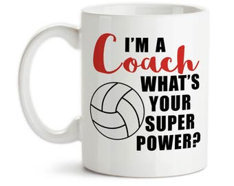 Coffee Mug, I'm A Volleyball Coach What's Your Super Power, Volleyball Coach Gift, Coaching Hero, Gift Idea