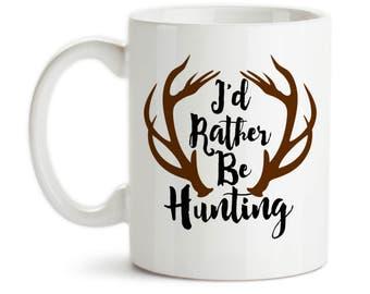 Coffee Mug, I'd Rather Be Hunting Antlers Big Deer Rack Father's Day Hunter Hunt, Gift Idea