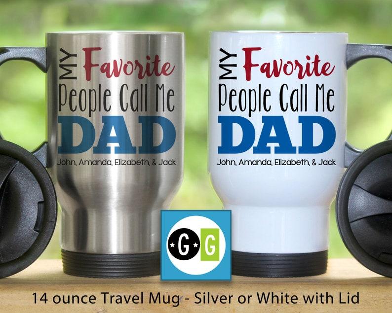 Travel Mug Personalized My Favorite People Call Me Dad Kids Etsy