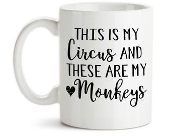 Coffee Mug, This Is My Circus And These Are My Monkeys, Mother's Day, Mom, Dad, Father's Day, Boss, Parent, Gift Idea, Large Coffee Cup