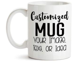 Coffee Mug, Design and Customize Your Own Mug, Personalize, Your Text, Image, Photo, Gift Idea, Coffee Mug Dishwasher Safe