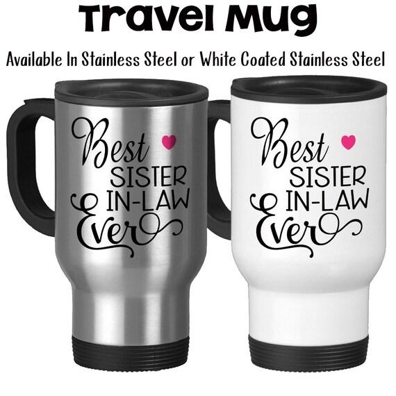 Travel Mug Best Sister In Law Ever Favorite Sil Family Etsy