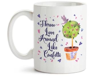 Coffee Mug, Throw Love Around Like Confetti, Be Kind, Be Happy, Be Loving, Heart Art, Watercolor Hearts, Gift Idea, Large Coffee Cup