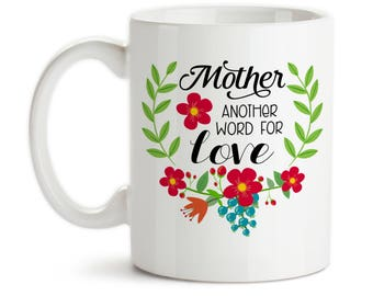 Coffee Mug, Mother Another Word For Love 002,  Mom's Birthday Mother's Day Christmas, Gift Idea, Large Coffee Cup