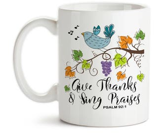 Coffee Mug, Give Thanks and Sing Praises Christian Psalm Bird Branch Fall Leaves Autumn Thanksgiving, Gift Idea