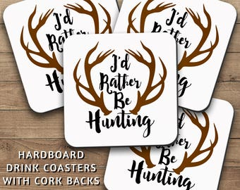 Drink Coasters Set, Id Rather Be Hunting 001, Hunting Decor, Man Cave Decor, Hunter Gifts, Antlers, Housewarming Gift, Home Decor