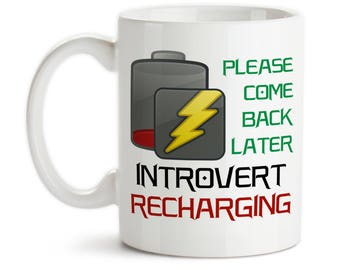 Coffee Mug, Please Come Back Later Introvert Recharging Quiet Time Peace Recharge Introverting, Gift Idea, Large Coffee Cup
