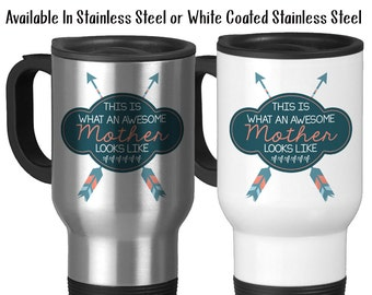 Travel Mug, This Is What An Awesome Mother Looks Like Arrows Mother's Day Mom's Birthday Mom Mug, Stainless Steel, 14 oz - Gift Idea