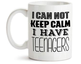 Coffee Mug, I Can Not Keep Calm I Have Teenagers, Mother's Day, Father's Day, Parenting, Gift Idea, Large Coffee Cup