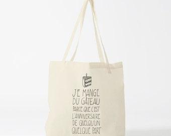 Tote bag : Citation drôle, excuse pour manger du gâteau, cadeau d'anniversaire, blague, phrase marrante, fun, sac de cours, sac en toile.