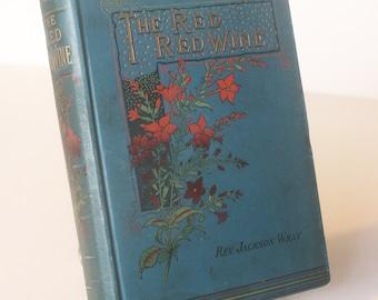 The Red Red Wine Antique Hardback Blue Vintage Book set in Yorkshire 1896