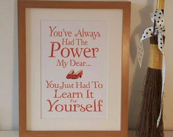 Youve Always Had The Power My Dear Print A4a5 Home Etsy