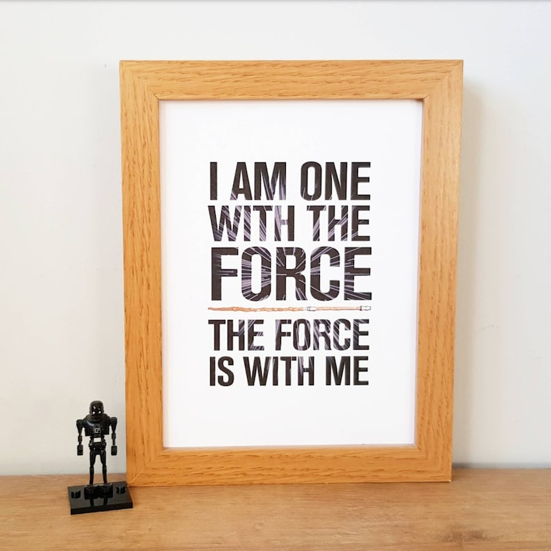 I Am One With The Force Star Wars Rogue One Quote Print A4 Etsy