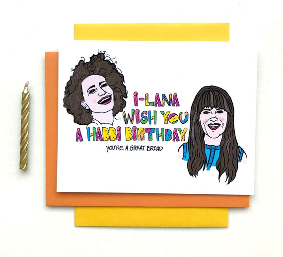 Ilana Glazer Broad City Birthday Card Abbi Jacobson