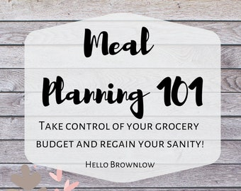 Meal Planning 101 Binder - Take Control of Your Grocery Budget and Regain Your Sanity! Meal Planning Binder Printable