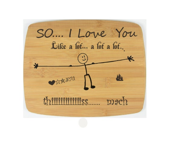 "So... I LOVE YOU...Cutting Board 11""x 15"",Laser cut engraving on wood design.Are you ready for the Wedding?"
