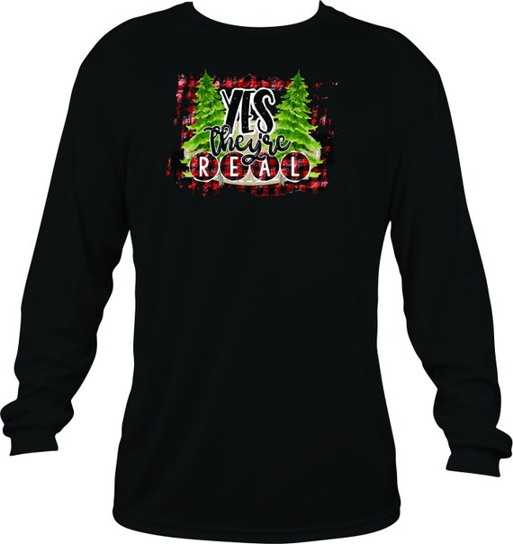 f415bb29 Yes They're Real Funny Christmas Trees Holiday long sleeve   Etsy